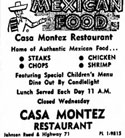 Casa Montez was located at 71 North and Johnson Road and was the only Mexican restaurant in town outside Senor Bob's Tacos